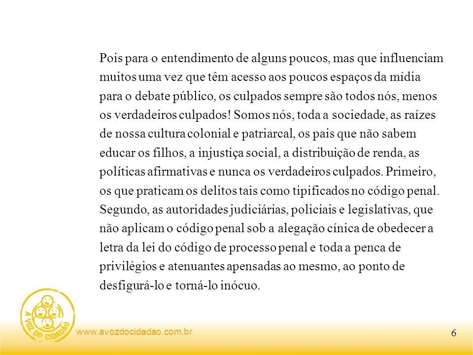 www.avozdocidadao.com.br E o que o cidadão comum pode esperar desse imbróglio.