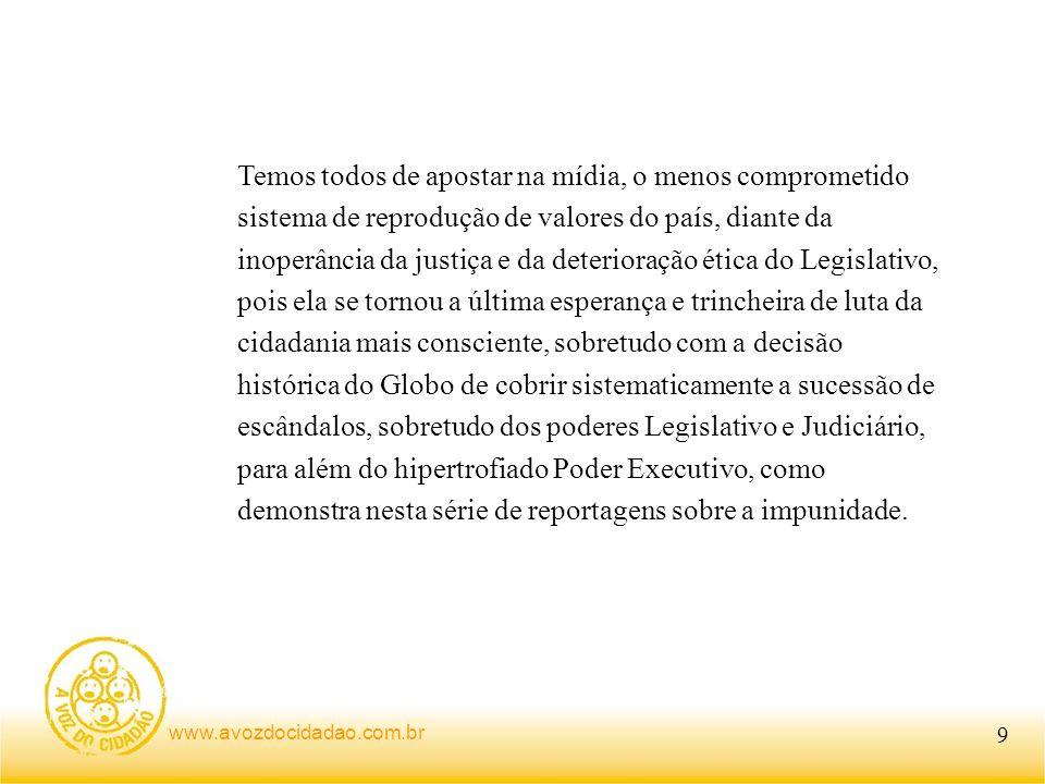 www.avozdocidadao.com.br Não cabe a Lula inocentar de antemão o neo-oligarca Renan.