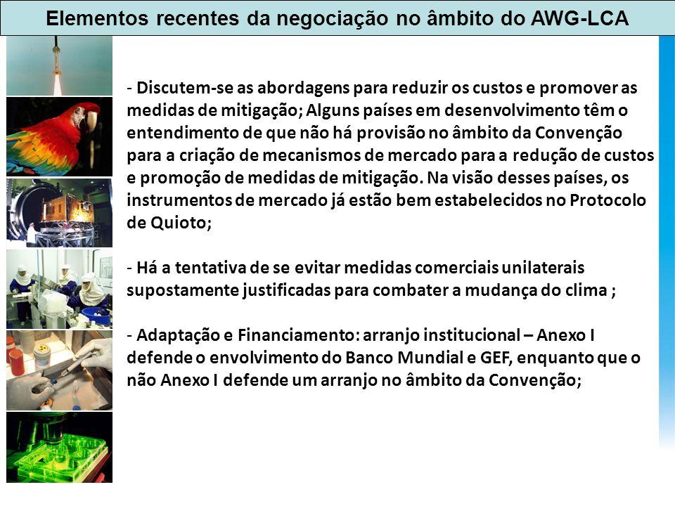 Elementos recentes da negociação no âmbito do AWG-LCA - Discutem-se as abordagens para reduzir os custos e promover as medidas de mitigação; Alguns pa