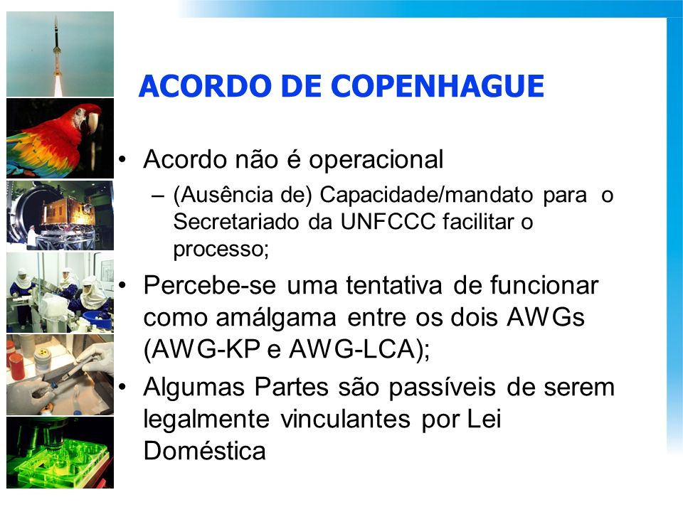 Acordo não é operacional –(Ausência de) Capacidade/mandato para o Secretariado da UNFCCC facilitar o processo; Percebe-se uma tentativa de funcionar c