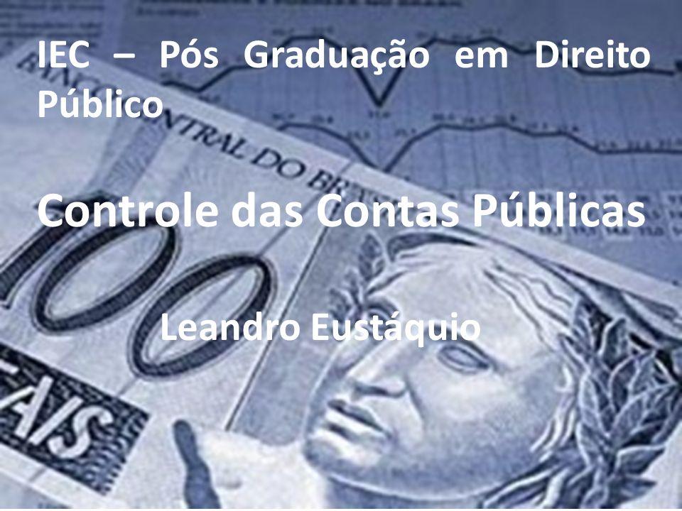 IEC – Pós Graduação em Direito Público Controle das Contas Públicas Leandro Eustáquio