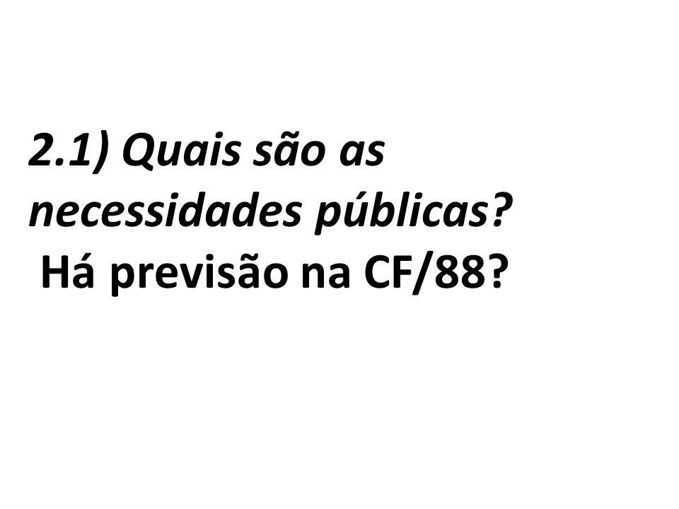 2.1) Quais são as necessidades públicas? Há previsão na CF/88?