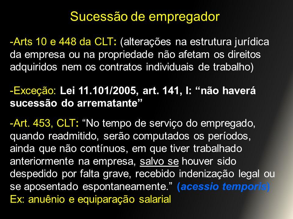 Sucessão de empregador -Arts 10 e 448 da CLT: (alterações na estrutura jurídica da empresa ou na propriedade não afetam os direitos adquiridos nem os