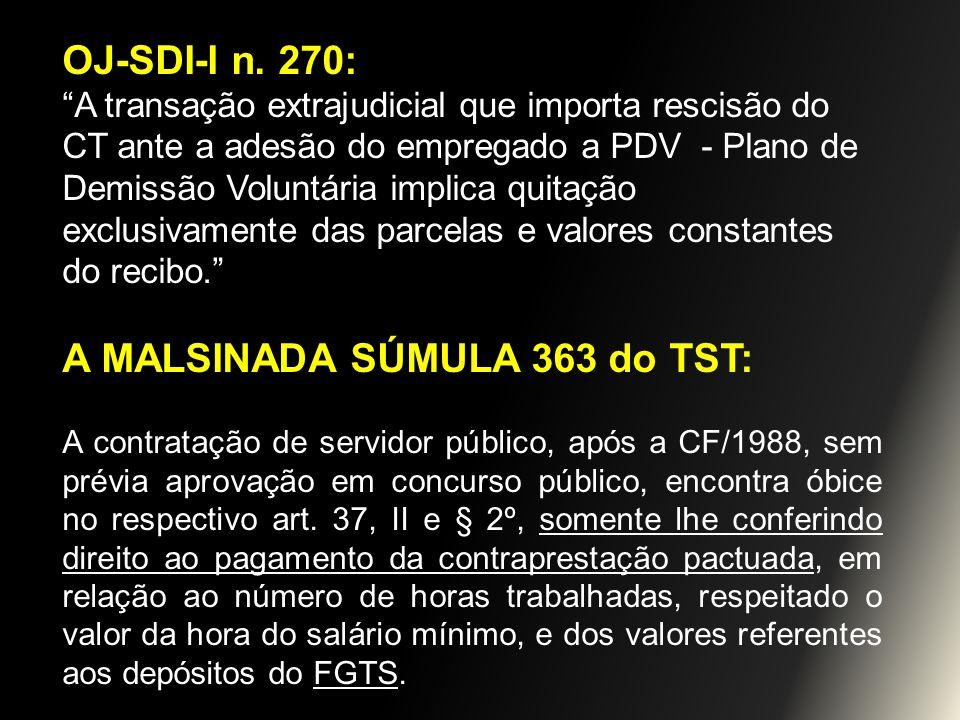 OJ-SDI-I n. 270: A transação extrajudicial que importa rescisão do CT ante a adesão do empregado a PDV - Plano de Demissão Voluntária implica quitação
