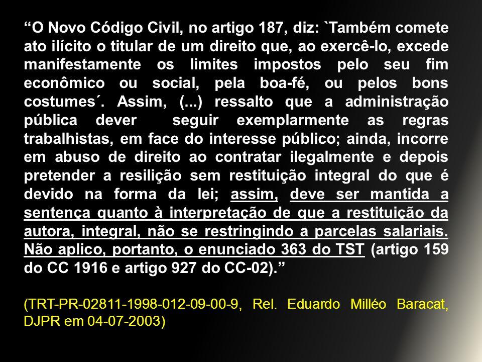 O Novo Código Civil, no artigo 187, diz: `Também comete ato ilícito o titular de um direito que, ao exercê-lo, excede manifestamente os limites impost