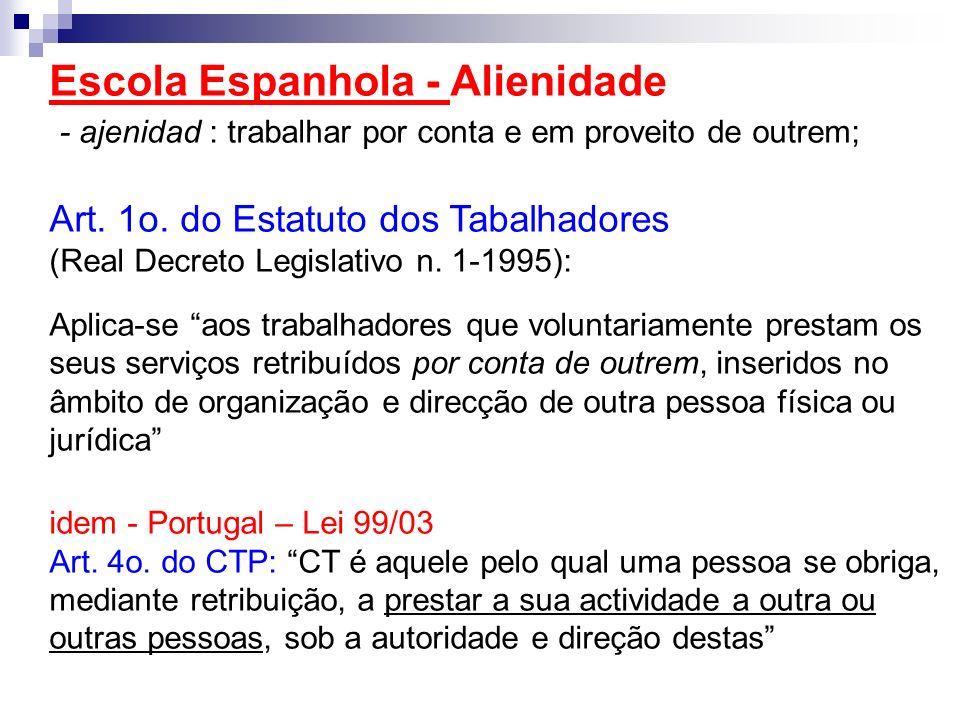 Escola Espanhola - Alienidade - ajenidad : trabalhar por conta e em proveito de outrem; Art. 1o. do Estatuto dos Tabalhadores (Real Decreto Legislativ
