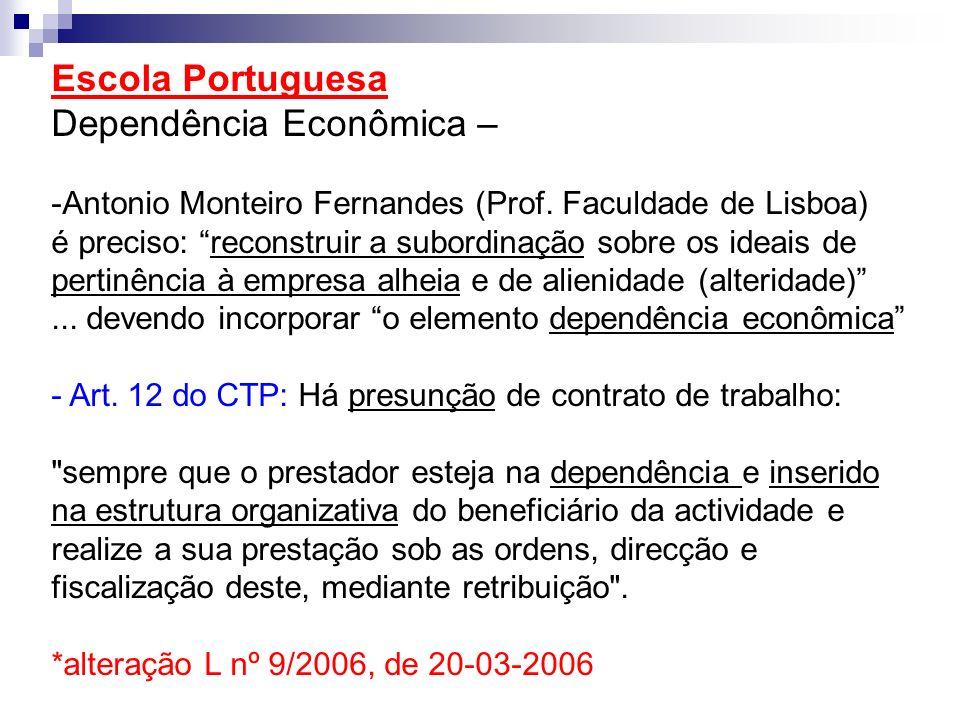 Escola Portuguesa Dependência Econômica – -Antonio Monteiro Fernandes (Prof. Faculdade de Lisboa) é preciso: reconstruir a subordinação sobre os ideai