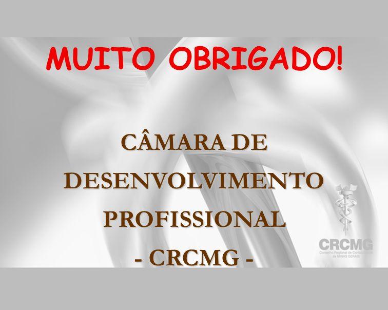 CÂMARA DE DESENVOLVIMENTO PROFISSIONAL - CRCMG - MUITO OBRIGADO!