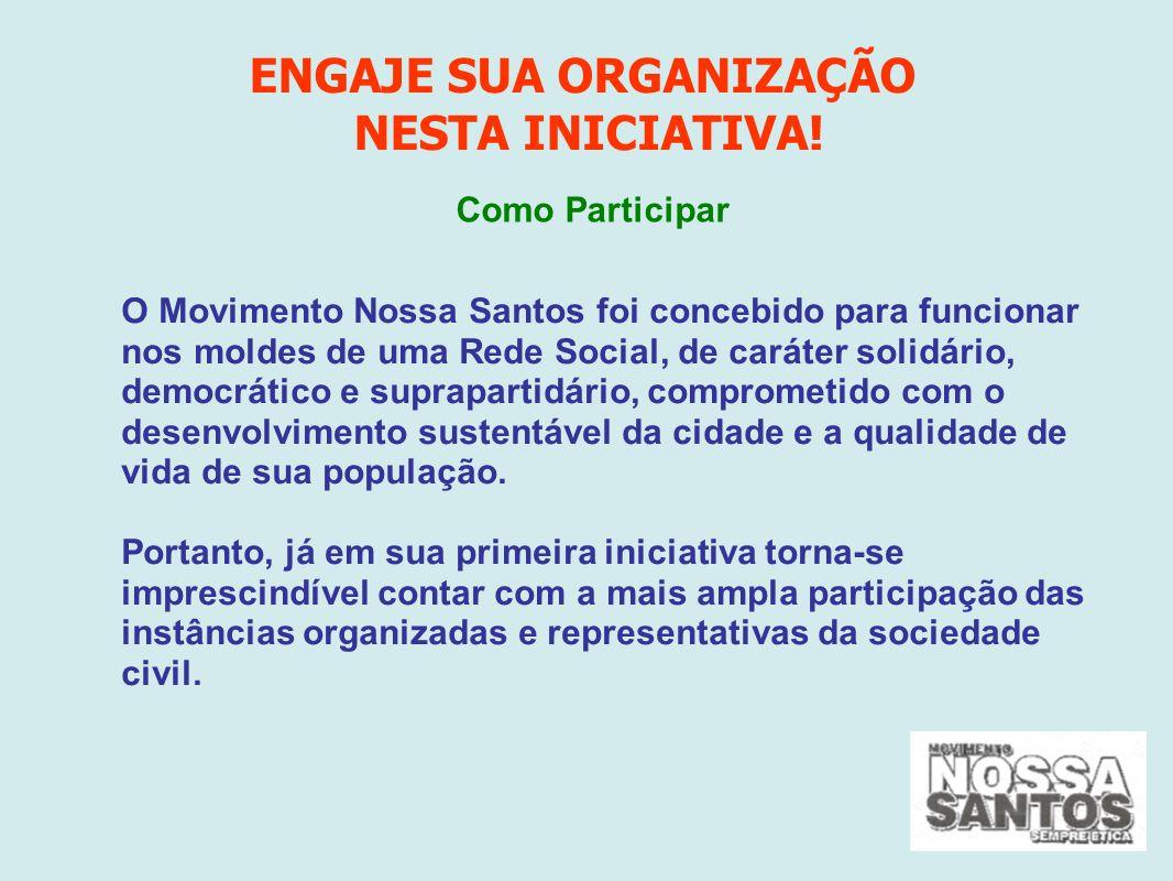 O Movimento Nossa Santos foi concebido para funcionar nos moldes de uma Rede Social, de caráter solidário, democrático e suprapartidário, comprometido com o desenvolvimento sustentável da cidade e a qualidade de vida de sua população.
