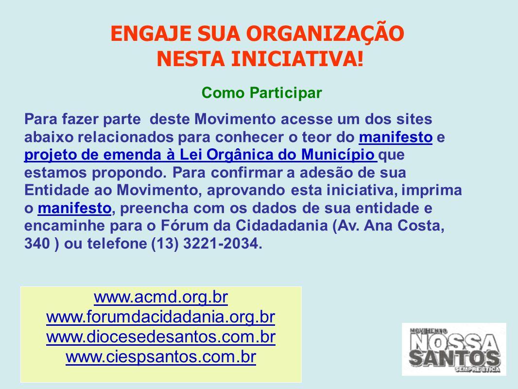 Para fazer parte deste Movimento acesse um dos sites abaixo relacionados para conhecer o teor do manifesto e projeto de emenda à Lei Orgânica do Município que estamos propondo.