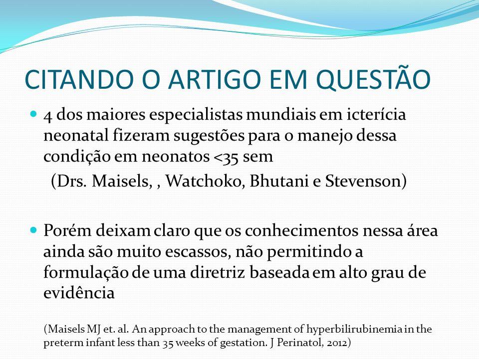 CITANDO O ARTIGO EM QUESTÃO 4 dos maiores especialistas mundiais em icterícia neonatal fizeram sugestões para o manejo dessa condição em neonatos <35