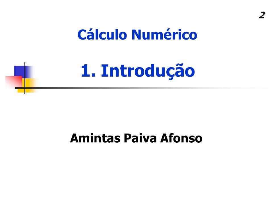 2 Cálculo Numérico Amintas Paiva Afonso 1. Introdução
