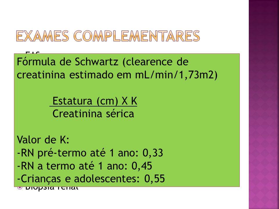 EAS Hemograma Bioquímica Uréia, Creatinina Gasometria arterial Clearence de creatinina (fórmula de Schwartz) ECG Rx de tórax: cardiomegalia e congestã