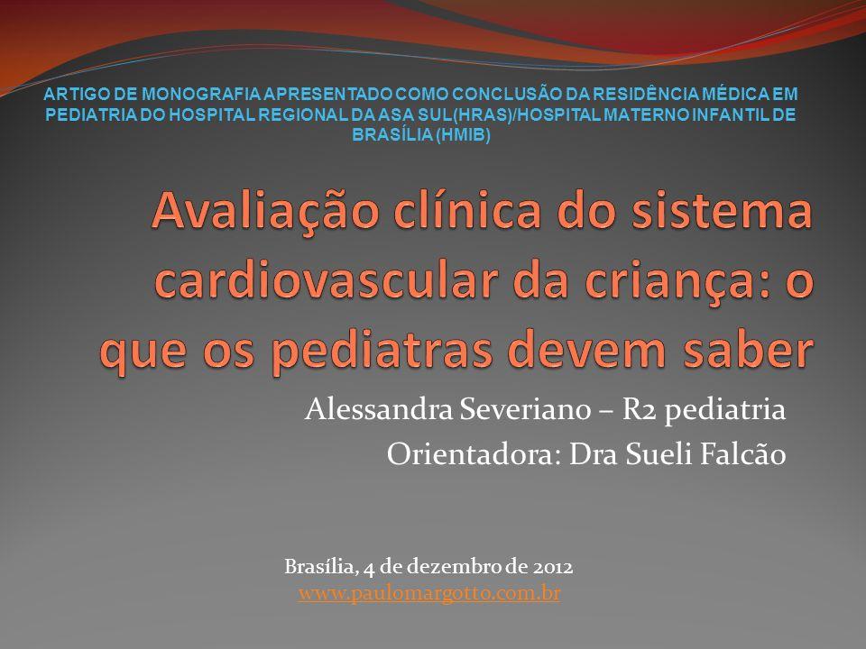 Alessandra Severiano – R2 pediatria Orientadora: Dra Sueli Falcão Brasília, 4 de dezembro de 2012 www.paulomargotto.com.br ARTIGO DE MONOGRAFIA APRESE