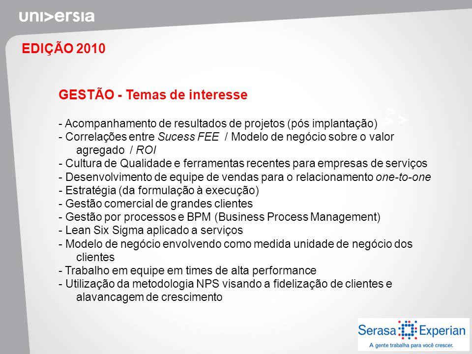 EDIÇÃO 2010 GESTÃO - Temas de interesse - Acompanhamento de resultados de projetos (pós implantação) - Correlações entre Sucess FEE / Modelo de negóci