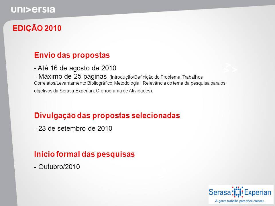 EDIÇÃO 2010 Envio das propostas - Até 16 de agosto de 2010 - Máximo de 25 páginas (Introdução/Definição do Problema; Trabalhos Correlatos/Levantamento
