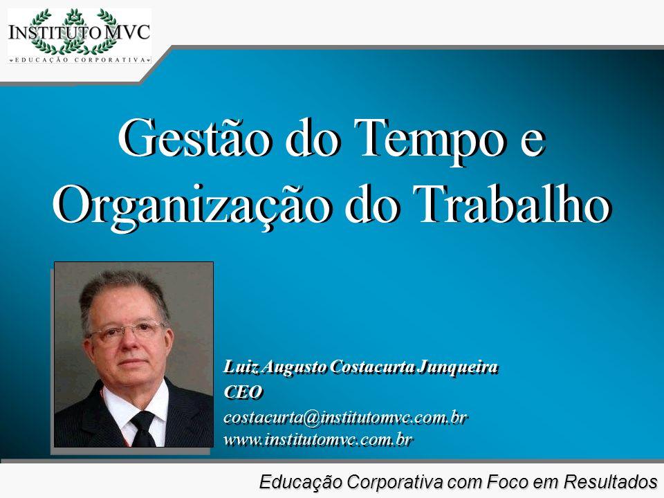 Educação Corporativa com Foco em Resultados Educação Corporativa com Foco em Resultados Aproveite e curta seu tempo.
