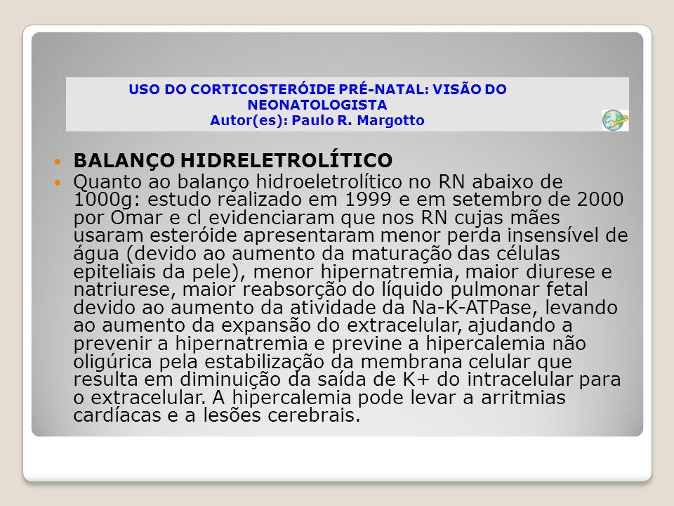 BALANÇO HIDRELETROLÍTICO Quanto ao balanço hidroeletrolítico no RN abaixo de 1000g: estudo realizado em 1999 e em setembro de 2000 por Omar e cl evide