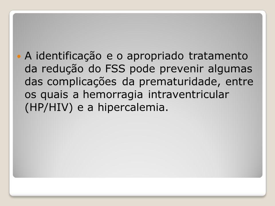 A identificação e o apropriado tratamento da redução do FSS pode prevenir algumas das complicações da prematuridade, entre os quais a hemorragia intra
