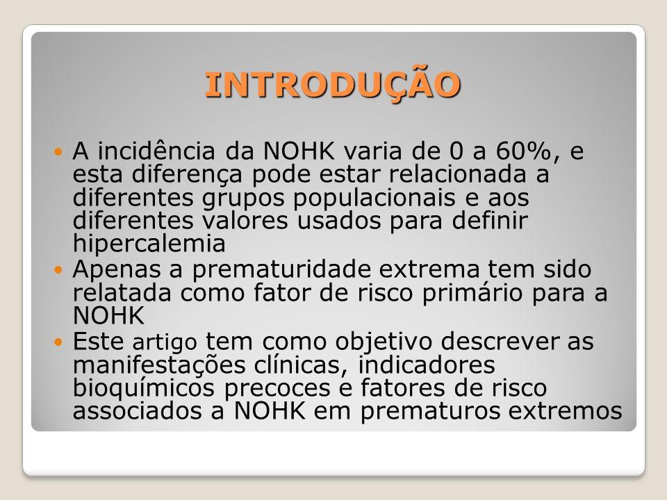 DISCUSSÃO O uso de corticóide antenatal foi SIGNIFICATIVAMENTE MENOR no grupo com NOHK Segundo dados da literatura, o uso de corticóide antenatal reduz o risco de hemorragia periventricular, Síndrome do desconforto respiratório e NOHK e é efetivo na prevenção de hipercalemia por aumentar a atividade da bomba Na + /K + ATPase (Omar et al) Alguns estudos demonstraram risco de arritmias em RN com NOHK, porém este estudo não mostrou diferença significativa entre os dois grupos, o que pode ser explicado pelo diagnóstico e tratamento precoce e pela tolerância do miocárdio a hipercalemia nesses prematuros extremos.