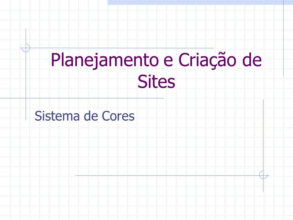 Planejamento e Criação de Sites Sistema de Cores