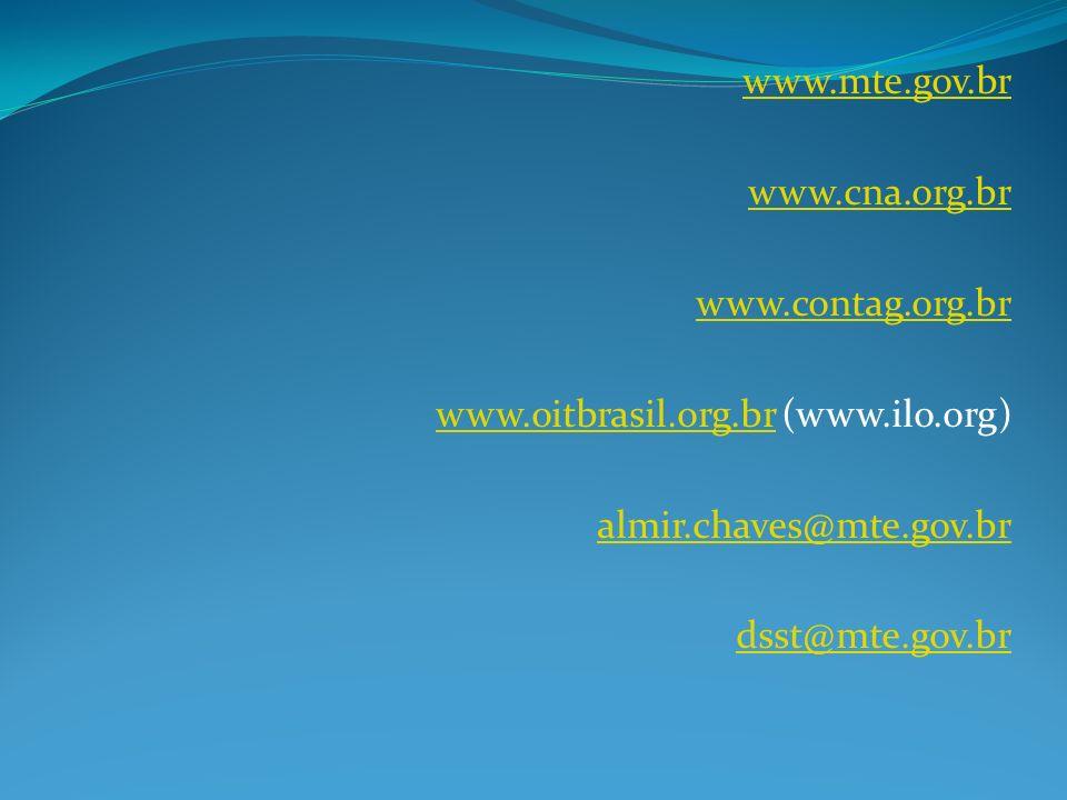 www.mte.gov.br www.cna.org.br www.contag.org.br www.oitbrasil.org.brwww.oitbrasil.org.br (www.ilo.org) almir.chaves@mte.gov.br dsst@mte.gov.br