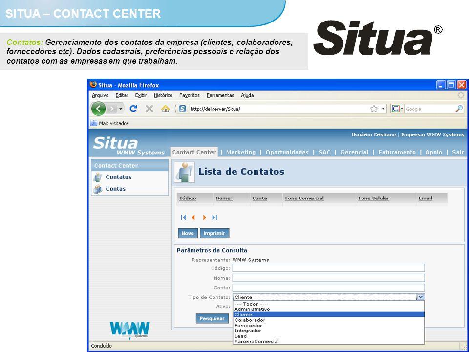 SITUA – CONTACT CENTER Contatos: Gerenciamento dos contatos da empresa (clientes, colaboradores, fornecedores etc). Dados cadastrais, preferências pes