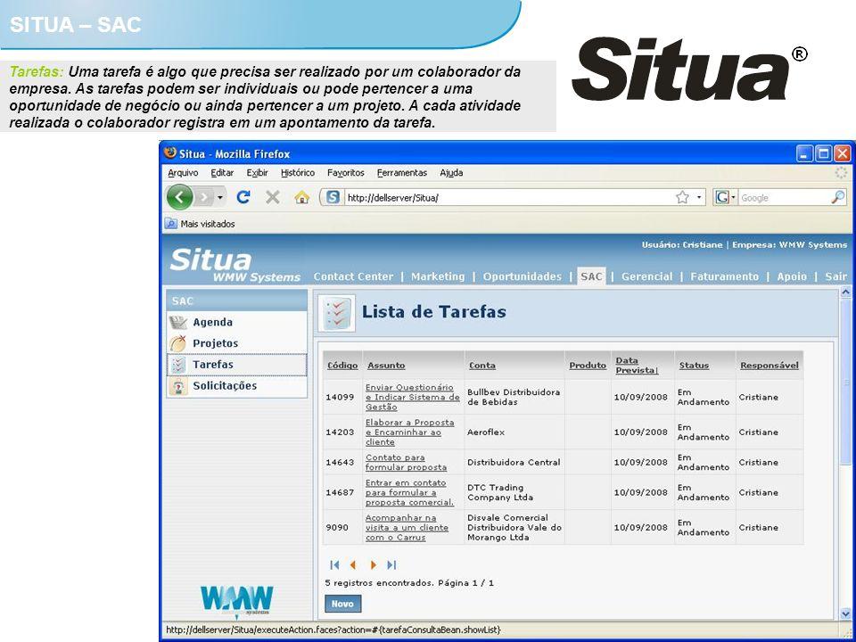 SITUA – SAC Tarefas: Uma tarefa é algo que precisa ser realizado por um colaborador da empresa. As tarefas podem ser individuais ou pode pertencer a u