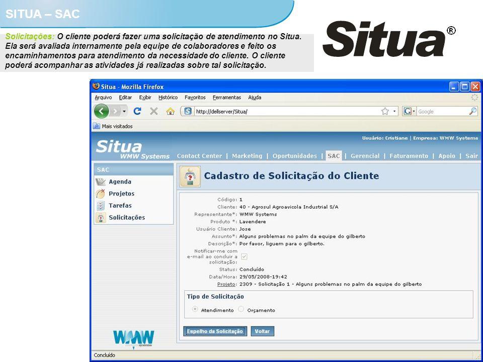 SITUA – SAC Solicitações: O cliente poderá fazer uma solicitação de atendimento no Situa. Ela será avaliada internamente pela equipe de colaboradores