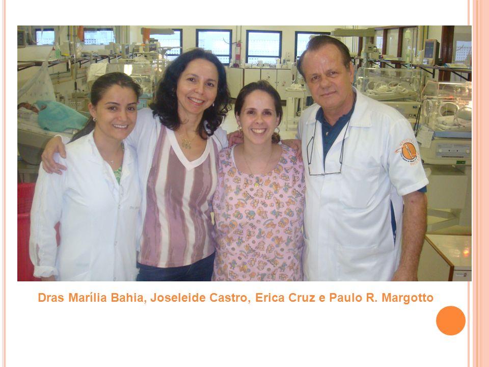 Dras Marília Bahia, Joseleide Castro, Erica Cruz e Paulo R. Margotto