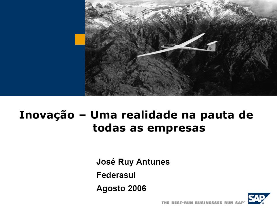 © SAP AG 2006, Federasul/20 A experiência com a SAP A SAP constroi a sua experiência no relacionamento com seus Clientes que são reconhecidos no mercado pela sua excelência e capacidade de inovação.