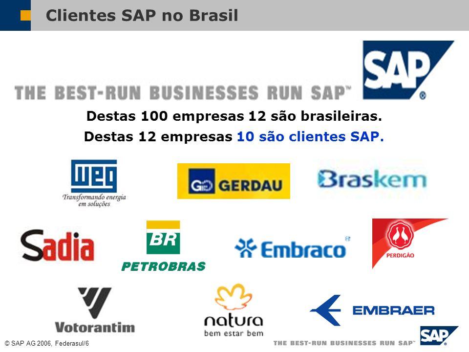 © SAP AG 2006, Federasul/6 O Boston Consulting Group realizou um estudo apresentando as 100 empresas de países emergentes que mais se destacaram no mundo globalizado buscando posições em direção a liderança em seus segmentos.