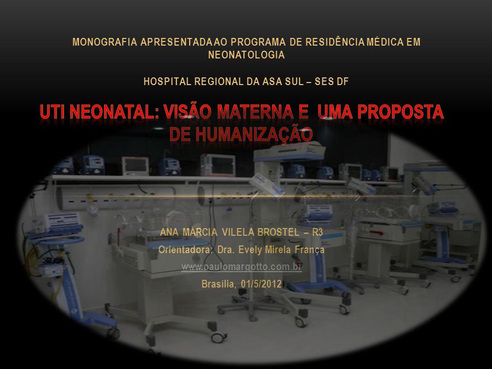 ANA MÁRCIA VILELA BROSTEL – R3 Orientadora: Dra. Evely Mirela França www.paulomargotto.com.br Brasília, 01/5/2012 MONOGRAFIA APRESENTADA AO PROGRAMA D