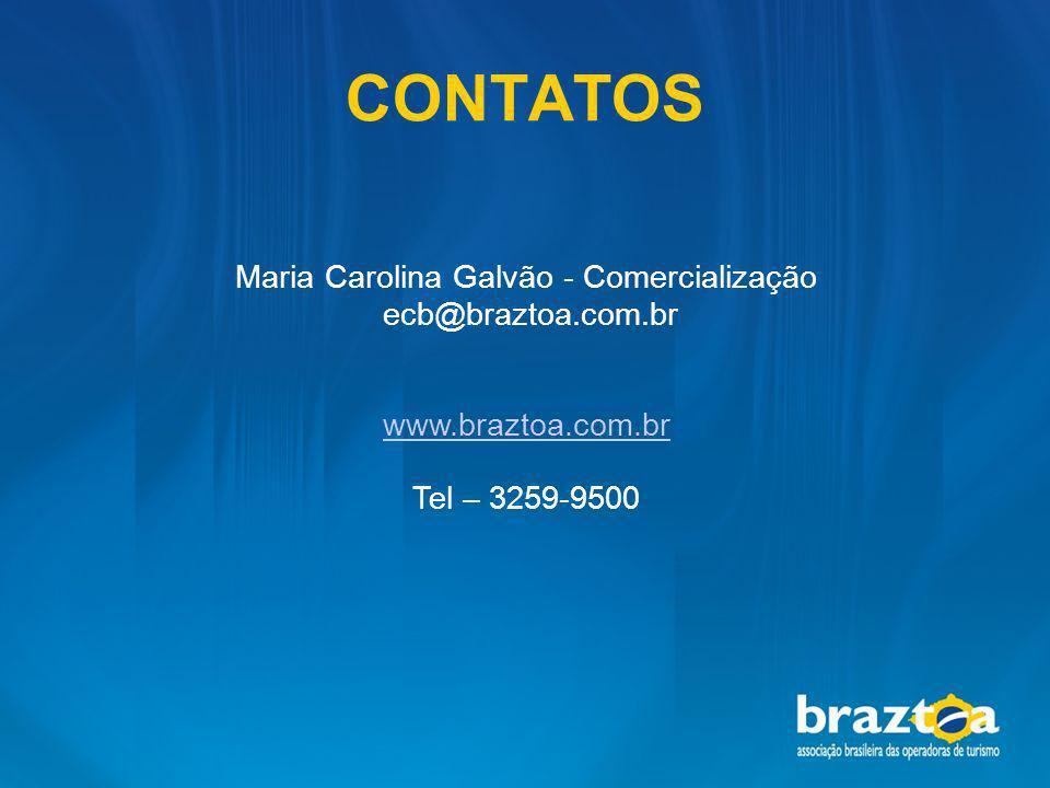 CONTATOS Maria Carolina Galvão - Comercialização ecb@braztoa.com.br www.braztoa.com.br Tel – 3259-9500