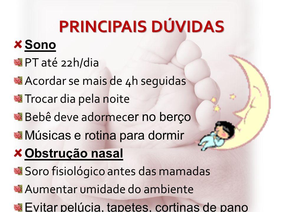PRINCIPAIS DÚVIDAS Sono PT até 22h/dia Acordar se mais de 4h seguidas Trocar dia pela noite Bebê deve adormec er no berço Músicas e rotina para dormir