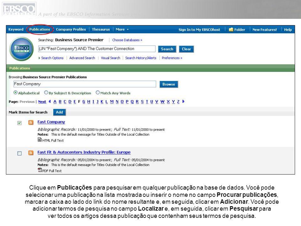 Clique em Publicações para pesquisar em qualquer publicação na base de dados. Você pode selecionar uma publicação na lista mostrada ou inserir o nome
