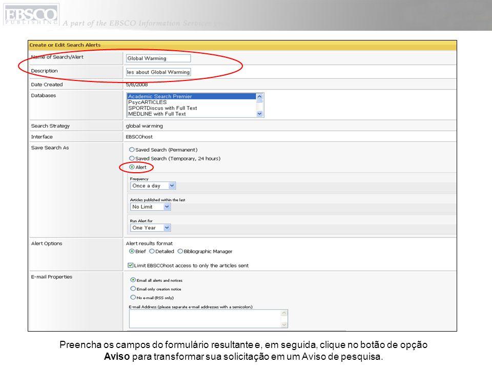 Preencha o formulário de configuração do Aviso, selecionando a partir das listas suspensas de freqüência e duração.