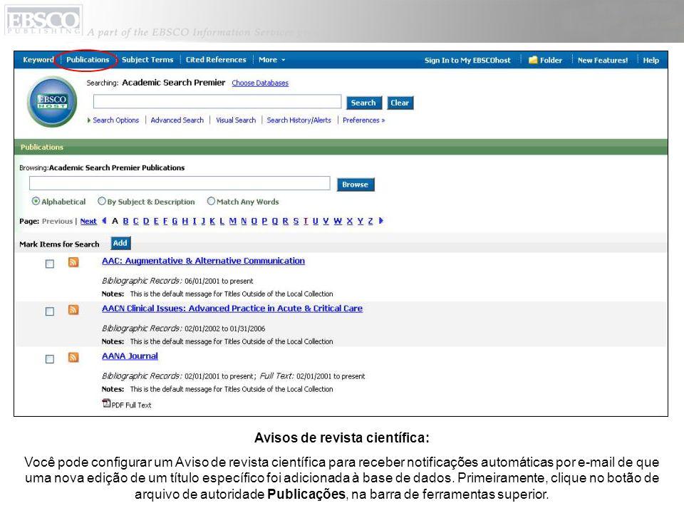 Avisos de revista científica: Você pode configurar um Aviso de revista científica para receber notificações automáticas por e-mail de que uma nova edi