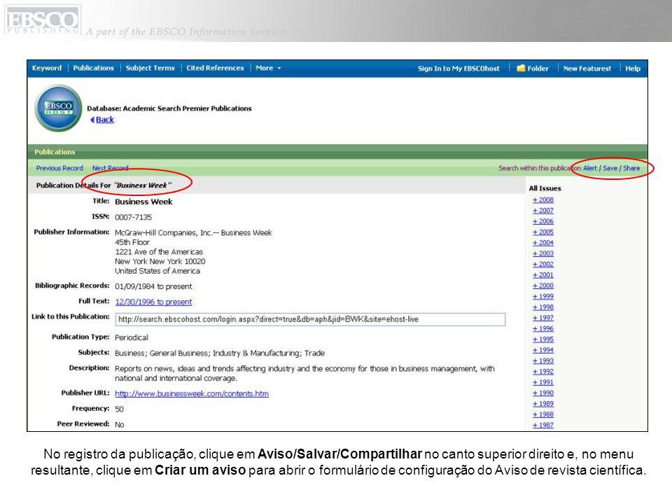 No registro da publicação, clique em Aviso/Salvar/Compartilhar no canto superior direito e, no menu resultante, clique em Criar um aviso para abrir o