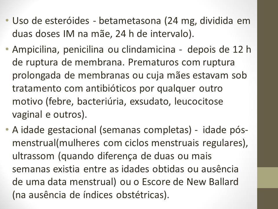 Uso de esteróides - betametasona (24 mg, dividida em duas doses IM na mãe, 24 h de intervalo). Ampicilina, penicilina ou clindamicina - depois de 12 h