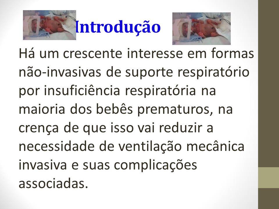 Introdução Há um crescente interesse em formas não-invasivas de suporte respiratório por insuficiência respiratória na maioria dos bebês prematuros, n