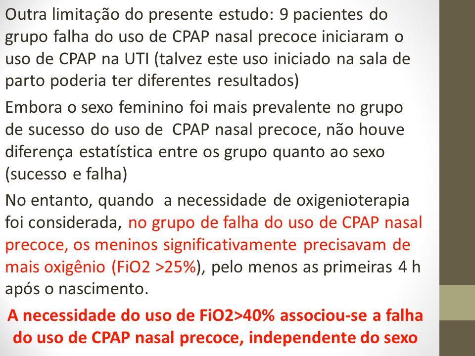 Outra limitação do presente estudo: 9 pacientes do grupo falha do uso de CPAP nasal precoce iniciaram o uso de CPAP na UTI (talvez este uso iniciado n