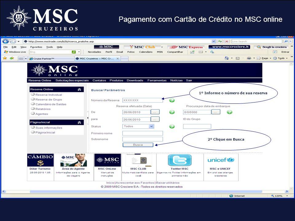 Pagamento com Cartão de Crédito no MSC online Clique no número da reserva