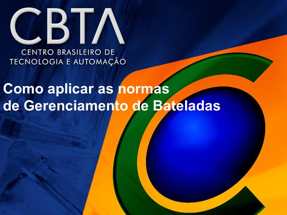 Objetivo Capacitar os participantes a aplicar Normas de Gerenciamento de Bateladas.