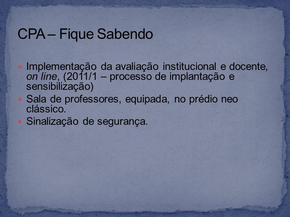 Implementação da avaliação institucional e docente, on line, (2011/1 – processo de implantação e sensibilização) Sala de professores, equipada, no pré