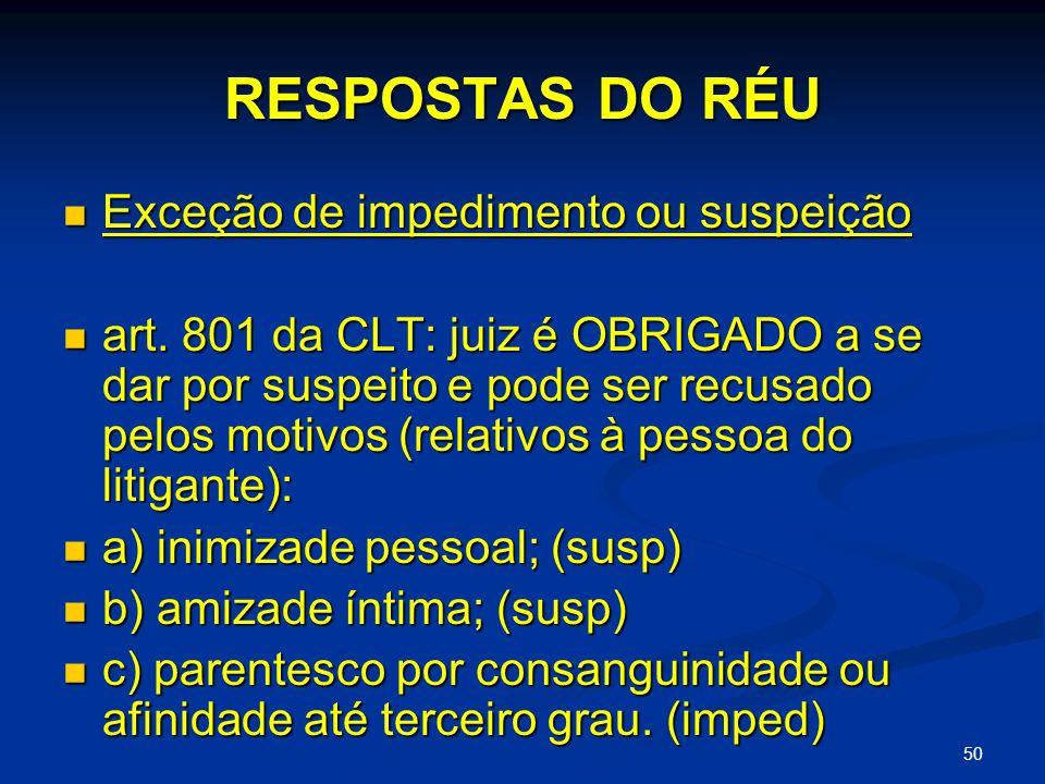 50 RESPOSTAS DO RÉU Exceção de impedimento ou suspeição Exceção de impedimento ou suspeição art.