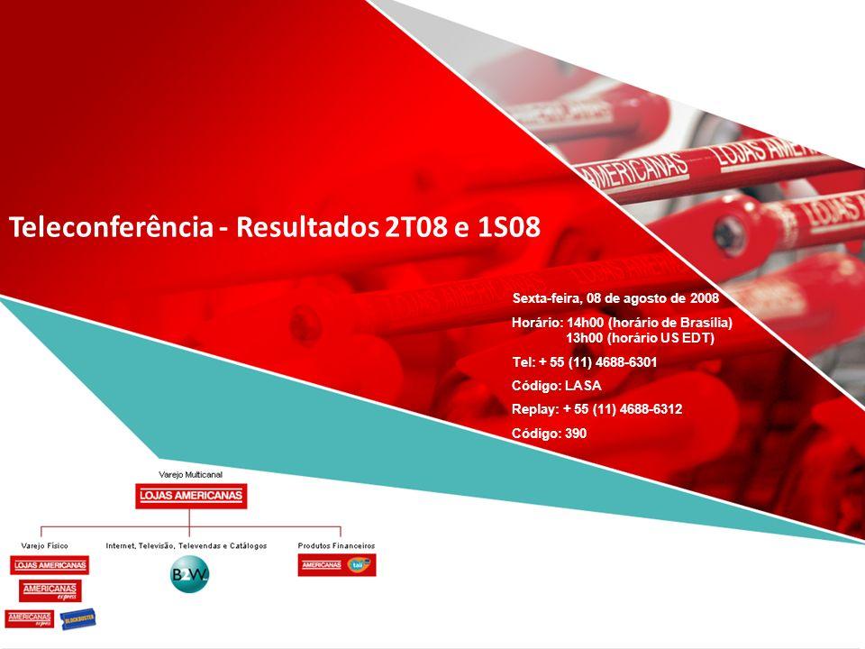 Teleconferência - Resultados 2T08 e 1S08 Sexta-feira, 08 de agosto de 2008 Horário: 14h00 (horário de Brasília) 13h00 (horário US EDT) Tel: + 55 (11) 4688-6301 Código: LASA Replay: + 55 (11) 4688-6312 Código: 390