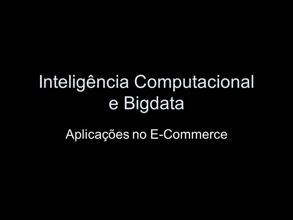 Inteligência Computacional e Bigdata Aplicações no E-Commerce
