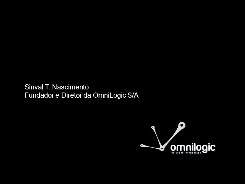 Sinval T. Nascimento Fundador e Diretor da OmniLogic S/A
