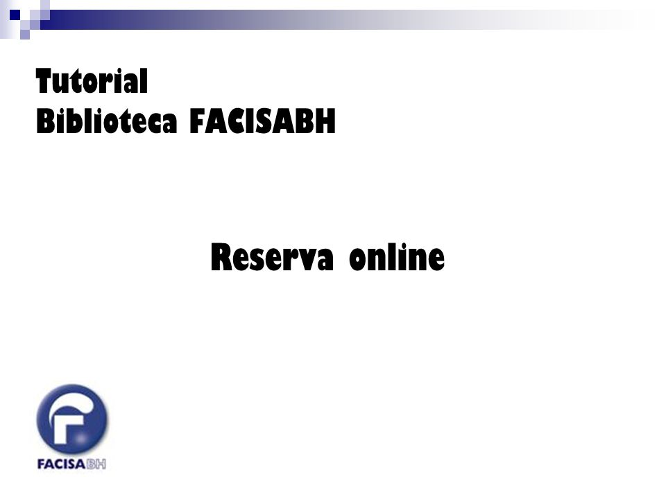 Tutorial Biblioteca FACISABH Reserva online
